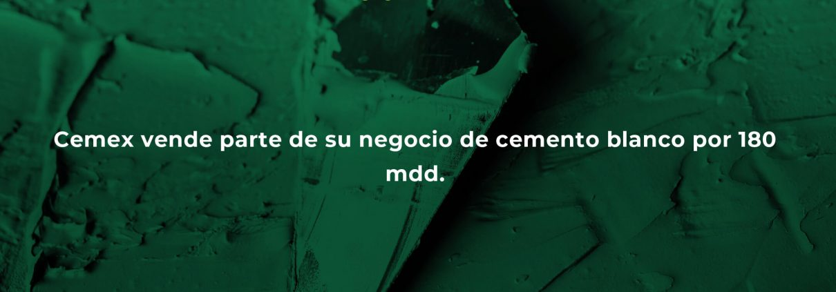Cemex vende parte de su negocio de cemento blanco por 180 mdd.