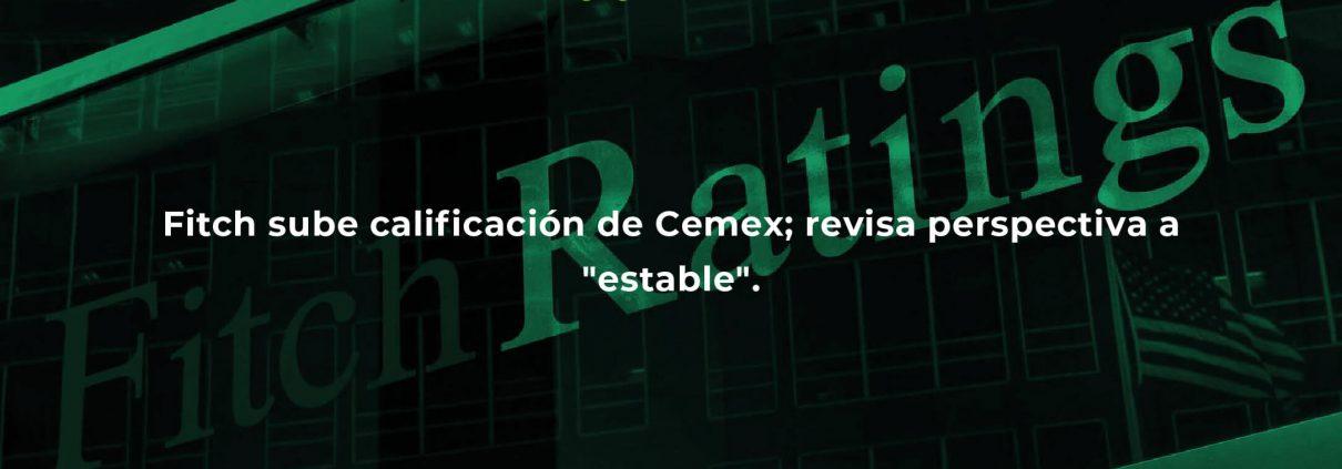 "Fitch sube calificación de Cemex; revisa perspectiva a ""estable""."