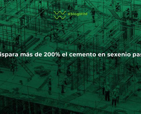 Se dispara más de 200% el cemento en sexenio pasado